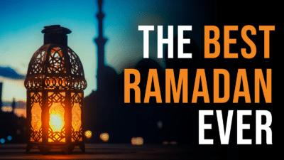 The Best Ramadan Ever