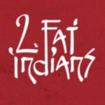 2 Fat Indians